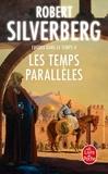 Robert Silverberg - Les Temps parallèles.