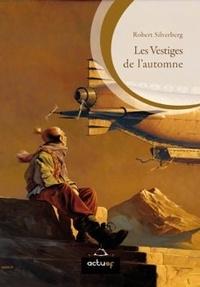 Robert Silverberg - Les Vestiges de l'automne.