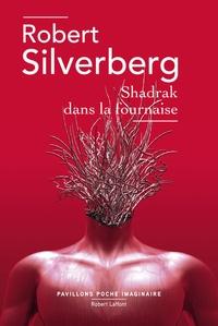 Robert Silverberg - Shadrak dans la fournaise.