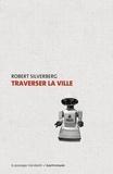 Robert Silverberg - Traverser la ville.