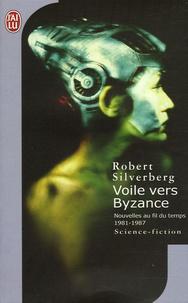 Robert Silverberg - Voile vers Byzance - Nouvelles au fil du temps 1981-1987.