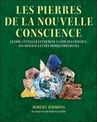 Les pierres de la nouvelle conscience - Guérir, séveiller et cocréer à laide des cristaux, des minéraux et des pierres précieuses.pdf