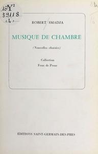 Robert Smadja - Musique de chambre.