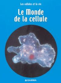 Robert Snedden - Le monde de la cellule.