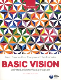 Robert Snowden et Peter Thompson - Basic Vision - An ntroduction to visual perception.