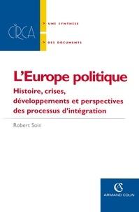 Robert Soin - L' Europe politique.