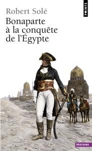 Bonaparte à la conquête de l'Egypte - Robert Solé pdf epub