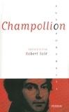 Robert Solé - Champollion.