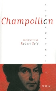 Robert Solé - Champollion.