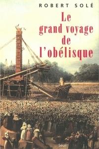 Le grand voyage de l'obélisque - Robert Solé   Showmesound.org