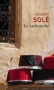 Robert Solé - Le Tarbouche.