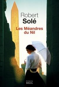Robert Solé - Les méandres du Nil.