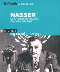 Nasser - Le champion égyptien du panarabisme.pdf