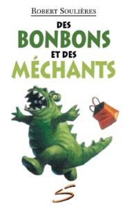 Robert Soulières et Stéphane Poulin - Des bonbons et des méchants.