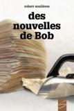 Robert Soulières et Carl Pelletier - Des nouvelles de Bob.