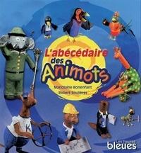 Robert Soulières et Marjolaine Bonenfant - L'Abécédaire des animots.