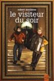 Robert Soulières et Carl Pelletier - Le visiteur du soir.