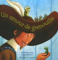 Robert Soulières et Ninon Pelletier - Un amour de grenouille.