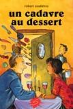 Robert Soulières et Caroline Merola - Les prouesses de Napoléon Ratt  : Un cadavre au dessert.