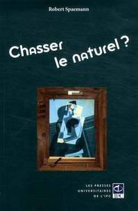 Robert Spaemann - Chasser le naturel ?.