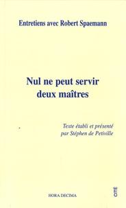 Robert Spaemann - Nul ne peut servir deux maîtres.