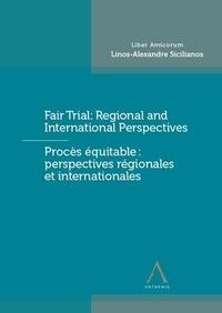Robert Spano et Iulia Motoc - Procés équitable : perspectives régionales et internationales - Liber Amicorum Linos-Alexandre Sicilianos.