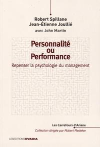 Robert Spillane et Jean-Etienne Joullié - Personnalité ou performance - Repenser la psychologie du management.