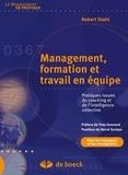 Robert Stahl - Management formation et travail en équipe - Pratiques issues du coaching et de l'intelligence collective.