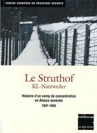 Robert Steegmann - Le Struthof KL-Natzweiler - Histoire d'un camp de concentration en Alsace annexée 1941-1945.