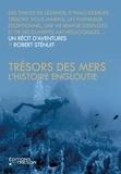 Robert Sténuit - Trésors des mers - L'histoire engloutie.