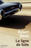 Robert Stone - La ligne de fuite.