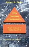 Robert Stone - Vos pouvoirs extrasensoriels - Comment les manifester et les utiliser.