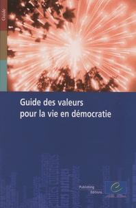 Robert Stradling et Christopher Rowe - Guide des valeurs pour la vie en démocratie.