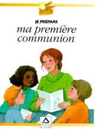 Robert Strasser et  Collectif - Je prépare ma première communion.