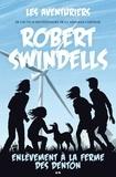 Robert Swindells - Les aventuriers  : Enlèvement à la ferme des Denton.