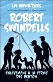 Robert Swindells - Les aventuriers Tome 3 : Enlèvement à la ferme des Denton.