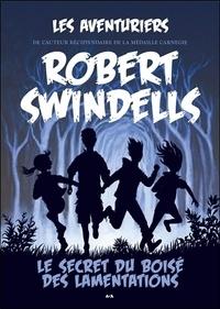 Robert Swindells - Les aventuriers - Tome 1, Le secret du boisé des lamentations.