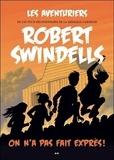 Robert Swindells - Les aventuriers - Tome 2, On n'a pas fait exprès !.