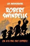 Robert Swindells - Les aventuriers  : On n'a pas fait exprès!.