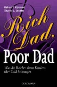 Robert T. Kiyosaki et Sharon L. Lechter - Rich Dad, Poor Dad - Was die Reichen ihren Kindern über Geld beibringen.