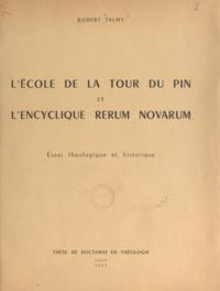 Robert Talmy - L'école de La Tour du Pin et l'encyclique Rerum novarum - Essai théologique et historique, thèse de doctorat en théologie.