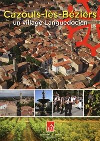 Robert Taurines - Cazouls-lès-Béziers, un village languedocien.