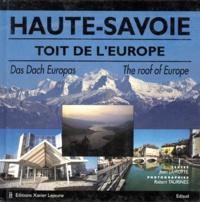 Robert Taurines et Jean Lamotte - Haute-Savoie - Toit de l'Europe, édition trilingue français-anglais-allemand.