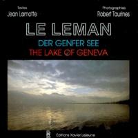 Robert Taurines et Jean Lamotte - Le Léman - Edition trilingue français-anglais-allemand.