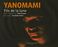 Robert Taurines - Yanomami - Fils de la lune.