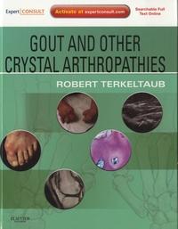 Robert Terkeltaub - Gout & Other Crystal Arthropathies.