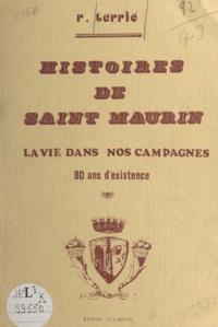Robert Terrié - Histoires de Saint-Maurin - La vie dans nos campagnes, 80 ans d'existence.