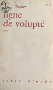 Robert Tescher - Ligne de volupté.