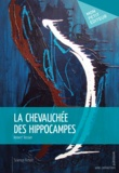 Robert Tessier - La chevauchée des hippocampes.