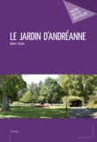 Robert Tessier - Le jardin d'Andréanne.